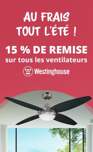 Au frais tout l'été - 15% de remise sur tous les ventilateurs Westinghouse