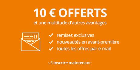 Inscrivez vous à la newsletter : 10 € offerts !