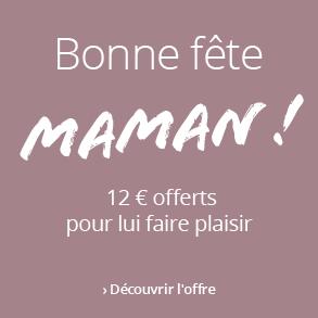 Bonne fête Maman : 12 € offerts !