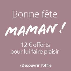 12 € offerts pour la fête des mères