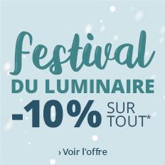 Festival du luminaire : -10 % sur tout >