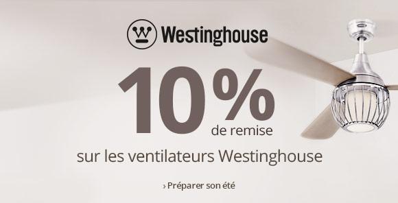10% de remise sur les ventilateurs Westinghouse >