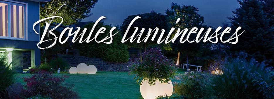 Boules lumineuses pour la maison et le jardin